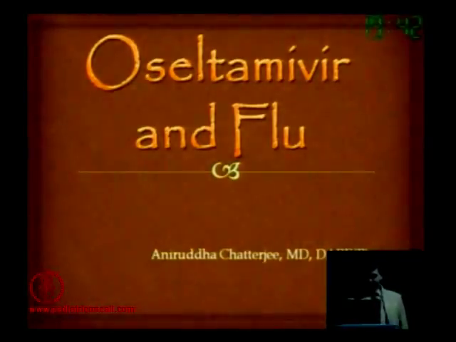 PIDC2011 - Oseltamivir & Flu -by Dr Aniruddha Chatterjee
